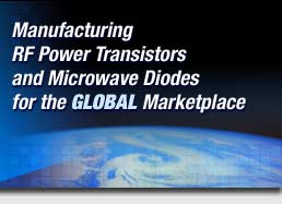 Manufacturing RF Power Transistors and Microwave Diodes for the Global Marketplace